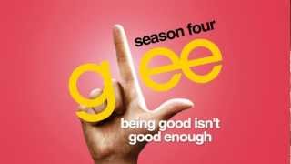 Watch Glee Cast Being Good Isnt Good Enough video