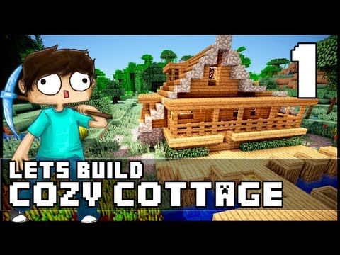 Minecraft: How To Build a Cozy Cottage - Part 1