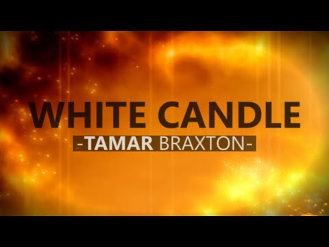 Tamar Braxton - White Candle (lyric Video) video
