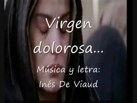 Virgen dolorosa-Ines De Viaud.wmv