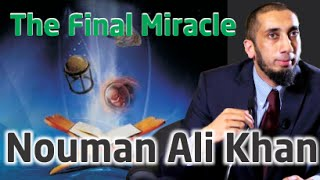 The Final Miracle - Ustaadh Nouman Ali Khan
