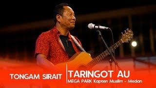 TONGAM SIRAIT - TARINGOT AU - Live Concert Megapark Medan