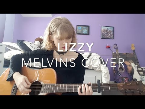 Lizzy - Melvins Cover