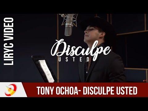 Tony Ochoa - Disculpe Usted (Lyric Video)