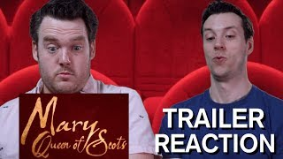 Mary Queen of Scots - Trailer Reaction