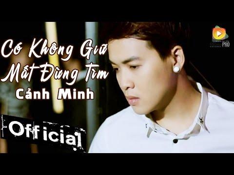 Có Không Giữ Mất Đừng Tìm - Cảnh Minh [MV Official] thumbnail