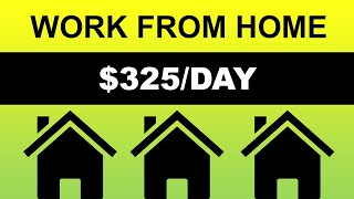 Earn $325 Daily | Easy Work From Home Jobs (Make Money Online)