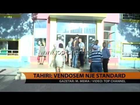 Tahiri: Vendosëm një standard - Top Channel Albania - News - Lajme