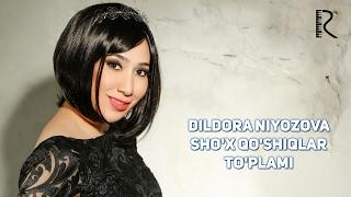 Dildora Niyozova - Sho'x qo'shiqlar to'plami | Дилдора Ниёзова - Шух кушиклар туплами