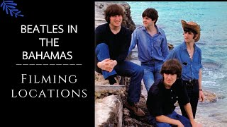 Beatles in the Bahamas Filming Locations