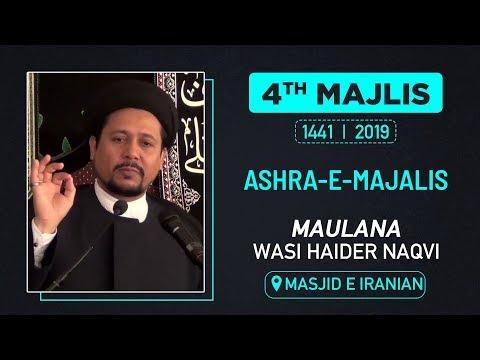 4th MAJLIS | MAULANA WASI HAIDER NAQVI | MASJID E IRANIAN | M. SAFAR 1441 HIJRI | 9th OCTOBER 2019