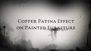 Copper Patina Effect on Painted Furniture