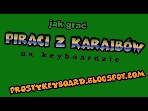 Jak Grać ♫ Piraci Z Karaibów ♫ Na Keyboardzie