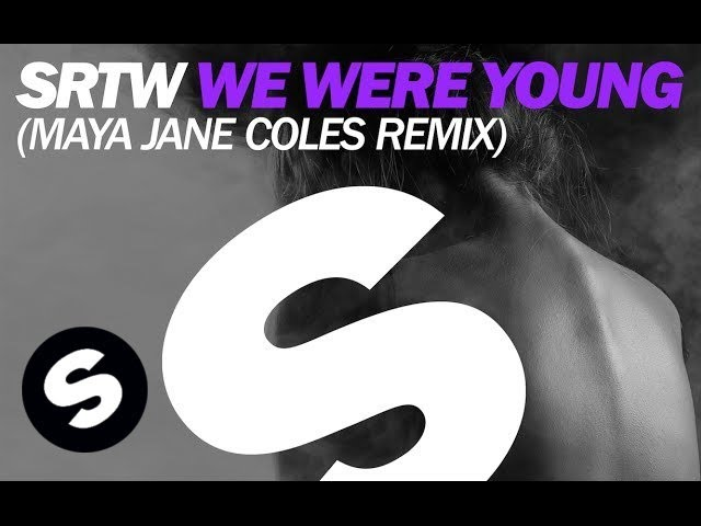 SRTW - We Were Young (Maya Jane Coles Remix)
