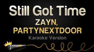 Download Lagu ZAYN, PARTYNEXTDOOR - Still Got Time (Karaoke Version) Gratis STAFABAND