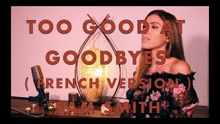 Download Lagu TOO GOOD AT GOODBYES ( FRENCH VERSION ) SAM SMITH ( SARA'H COVER ) Gratis STAFABAND