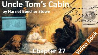 Chapter 27 - Uncle Tom's Cabin by Harriet Beecher Stowe - this Is The Last Of Earth