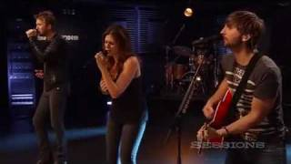 Lady Antebellum Video - Lady Antebellum - Need You Now (LIVE AOL Sessions HQ)