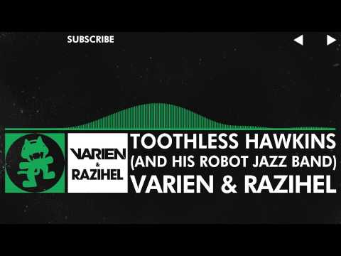 [Glitch Hop / 110BPM] Varien & Razihel - Toothless Hawkins (And His Robot Jazz Band)