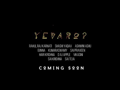 Yevaro? 2018 - Official Trailer | Latest Telugu Short Film | Rahul Raj Karnati | D Aj Apple