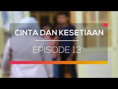download lagu Cinta Dan Kesetiaan - Episode 13 gratis