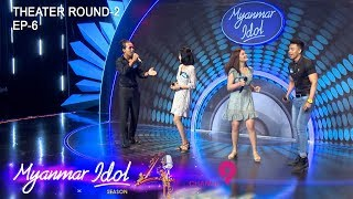 Myanmar Idol Season 4 2019|Episode-7|THEATER ROUND-2(EP_6)