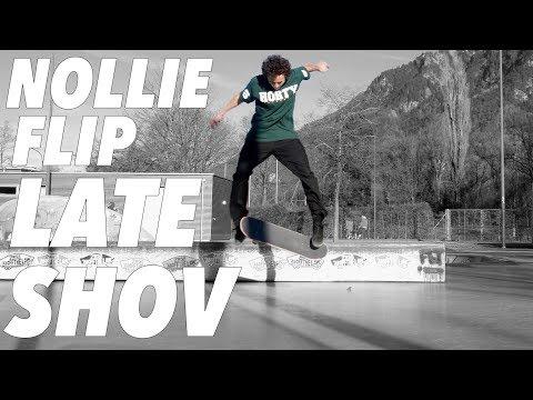 Nollie Flip Late Shov!