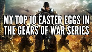 My Top 10 Easter Eggs In The Gears Of War Series