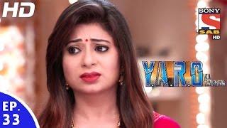 Y.A.R.O Ka Tashan - यारों का टशन - Episode 33 - 8th September, 2016