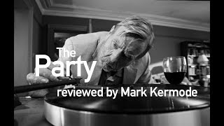 The Party reviewed by Mark Kermode