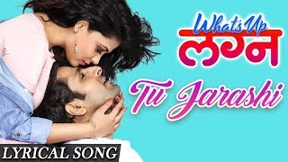 Tu Jarashi | Lyrical Song | What