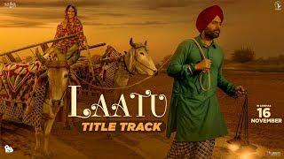 Nachhatar Gill  Laatu Title Track  Gagan Kokri Adi