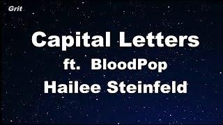Download Lagu Capital Letters - Hailee Steinfeld, BloodPop Karaoke 【No Guide Melody】 Instrumental Gratis STAFABAND