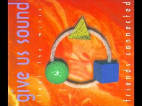 Friends Connected - Give Us Sound (Radio)