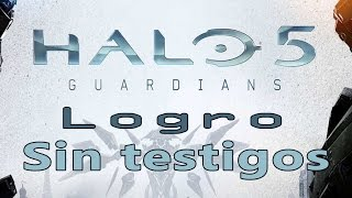 Halo 5: Guardians - Logro Sin testigos (No Witnesses)