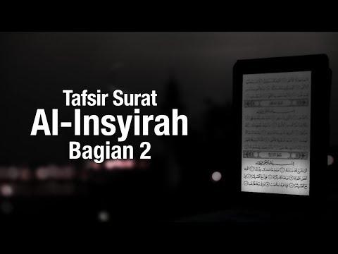 Ceramah Agama: Tafsir Surat Al-Insyirah Bagian 2 - Ustadz Sufyan Bafin Zen