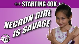 Warhammer 40k Starting Out - Necron Girl is Savage!
