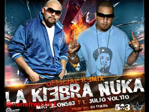 La Kiebra Nuka Remix Mr Pelon 503 Ft Julio Voltio video