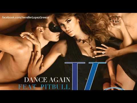 Jennifer Lopez - Dance Again ft. Pitbull...