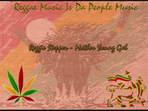 Reggie Stepper - Mother Young Gal