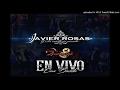 El Borrador - Javier Rosas (En Vivo Con Banda) (Estreno 2017)