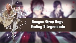 Bungou Stray Dogs - Ending 2 - Legendado PT-BR