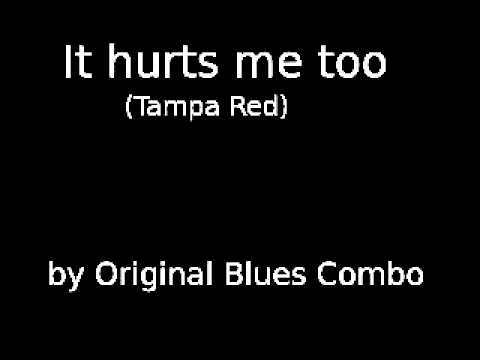 It hurts me too (Tampa Red) by Original Blues Combo