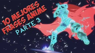 Top 10 Mejores Frases del Anime | Parte 3