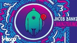 Jacob Banks - Chainsmoking (Audio)