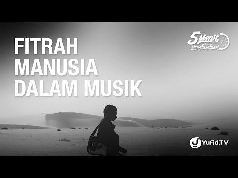Fitrah Manusia dalam Musik - 5 Menit yang Menginspirasi