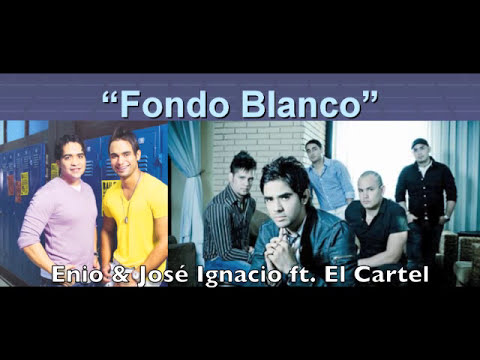 Enio & Jose Ignacio ft. El Cartel - Fondo Blanco