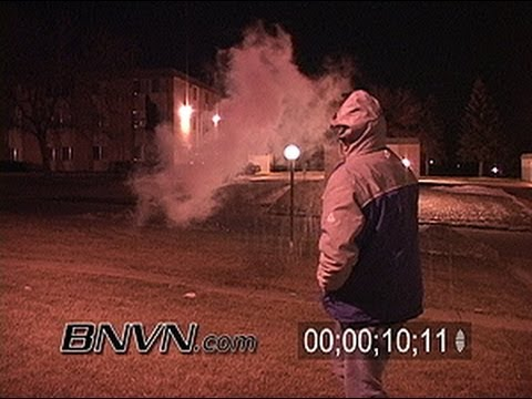 1/22/2004 Someone throwing boiling water into sub zero air.