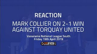 REACTION: Mark Collier on 2-1 win against Torquay United in the National League South