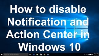 How to disable Notification and Action Center in Windows 10